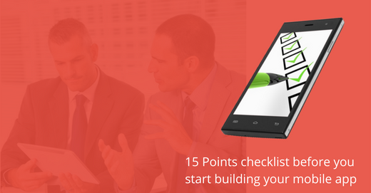 15 Points checklist before you start building your mobile app